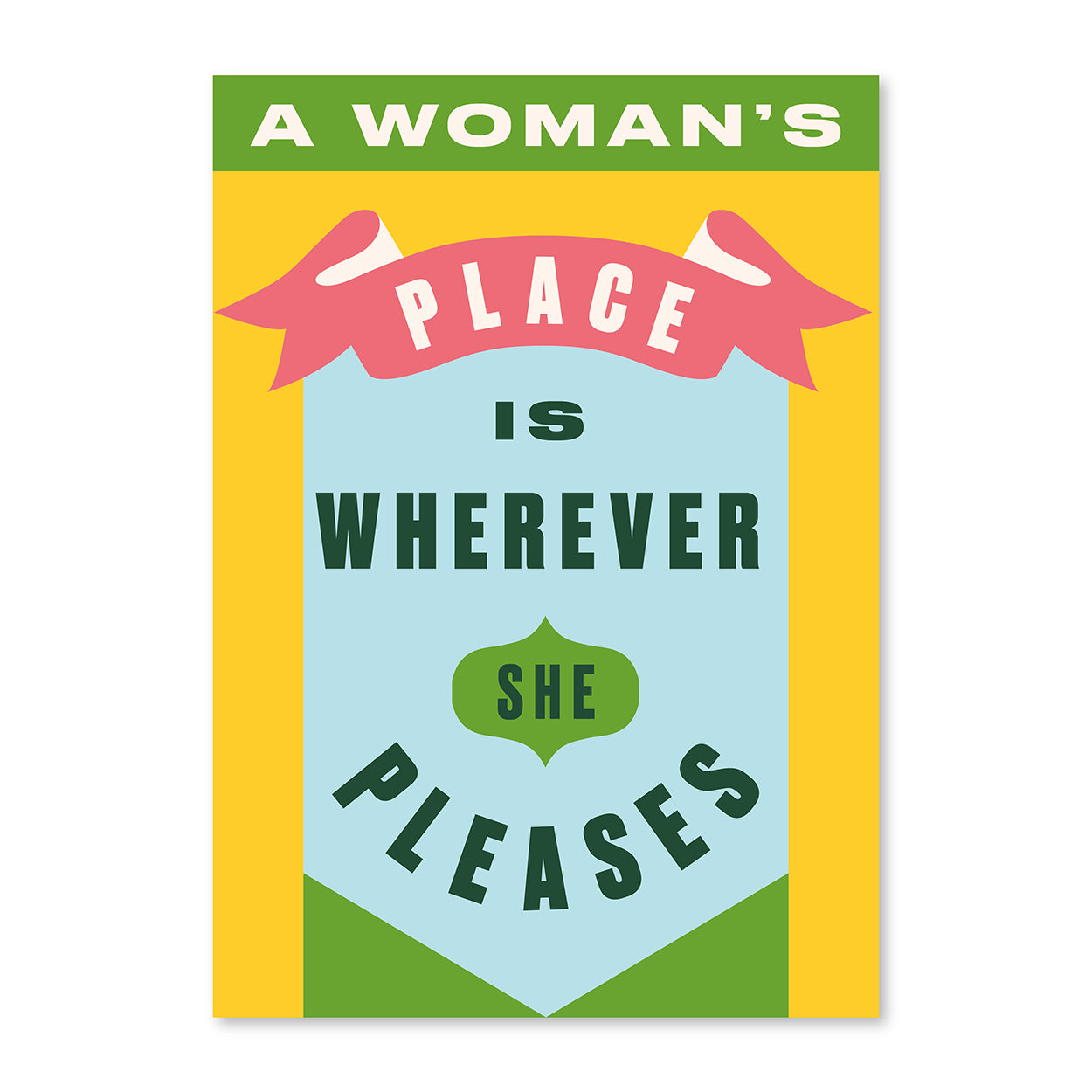 Image of A Woman's Place is Wherever She Pleases A3 Poster Print