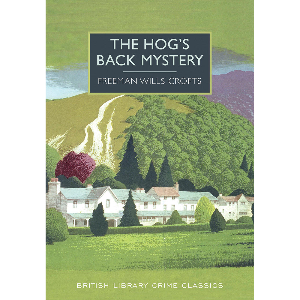 The Hog's Back Mystery Paperback British Library Crime Classic