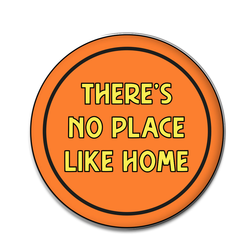 There's No Place Like Home Enamel Pin