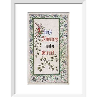 Alice's Adventures Under Ground title page print in white frame
