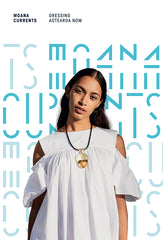 Moana Currents: Dressing Aotearoa Now