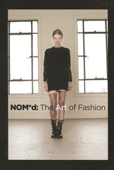 NOM*d: The Art of Fashion