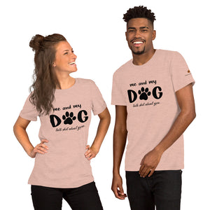 Me & my dog..(light) Unisex T-Shirt