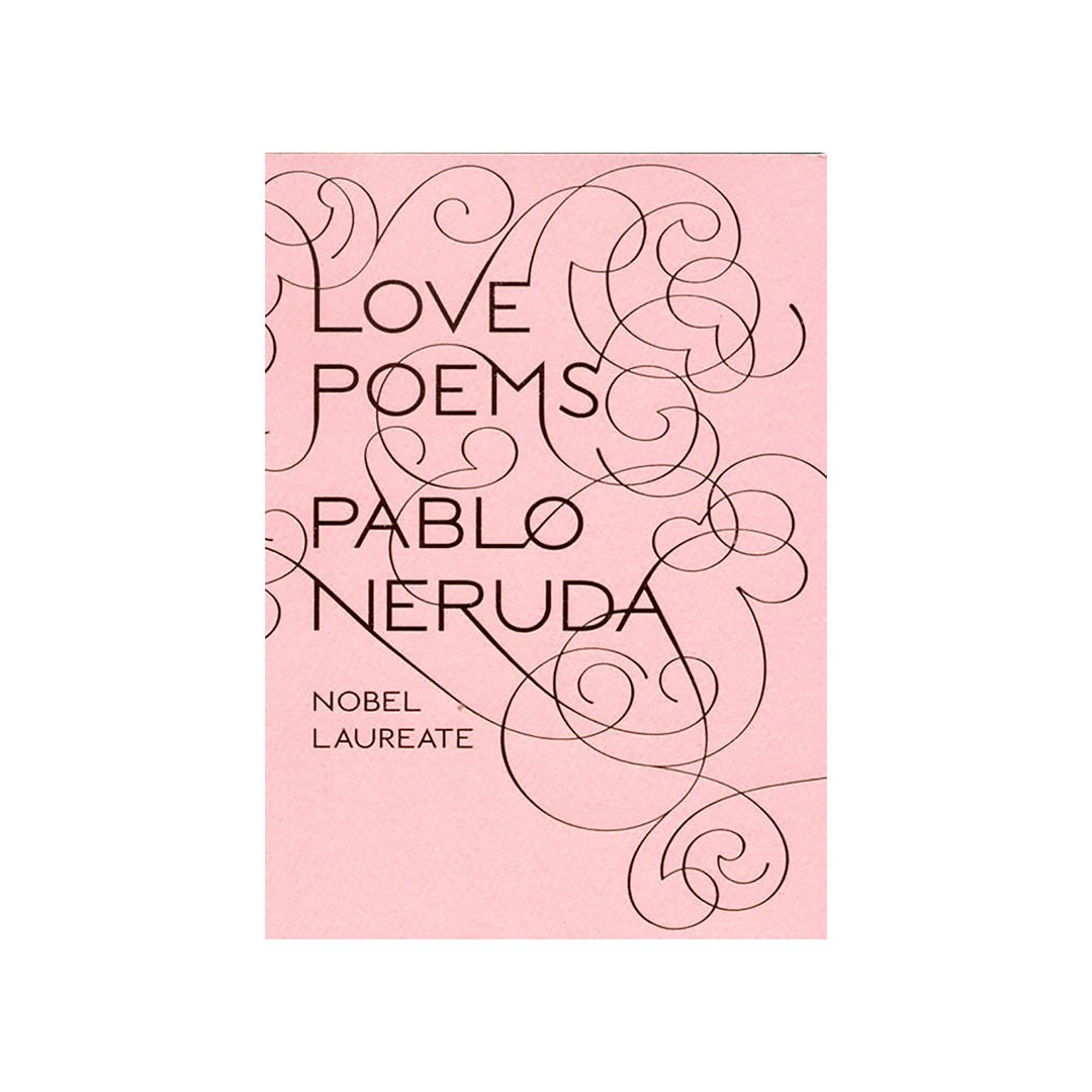 Pablo Neruda: Love Poems