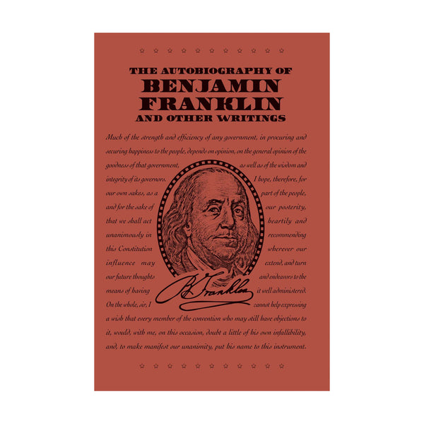 Autobiography of Benjamin Franklin and Other Writings