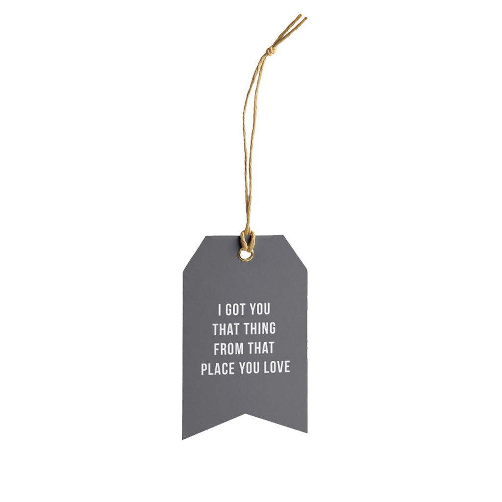 Got You That Thing Gift Tag - Grey