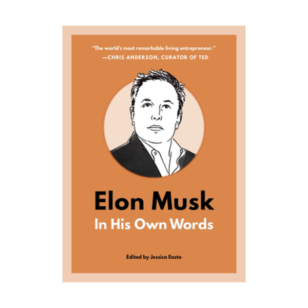 Elon Musk: In His Own Words