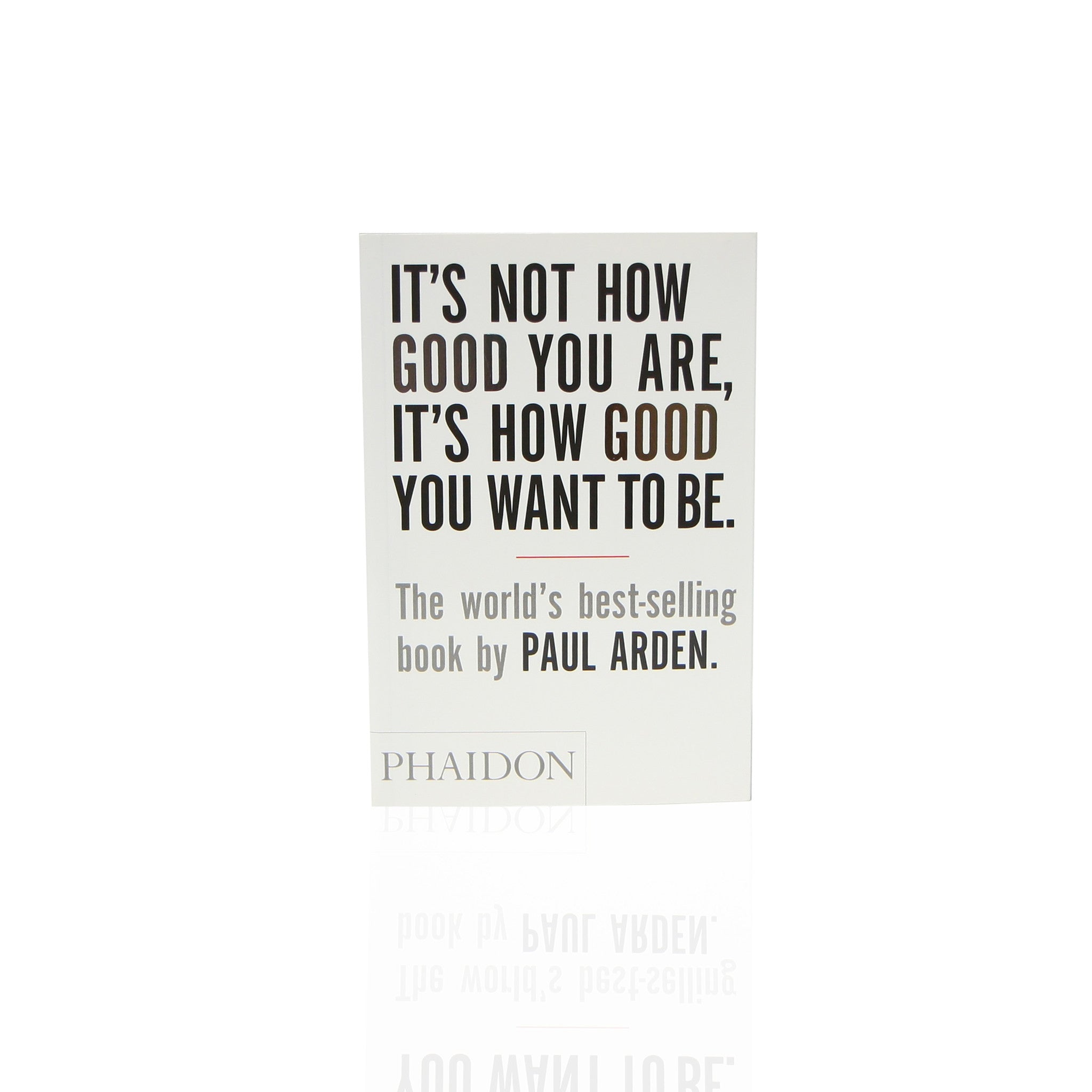 It's Not How Good You Are...
