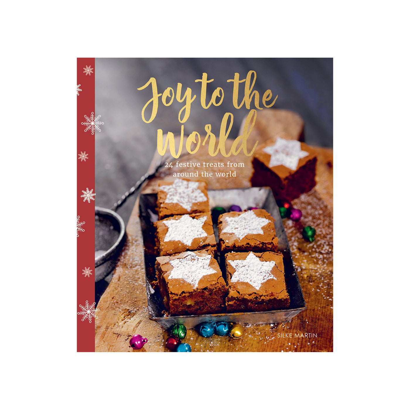 Joy To The Wold 24 Festive Treats from Around The World