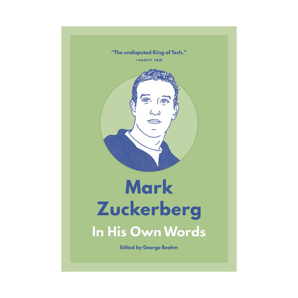 Mark Zuckerberg: In His Own Words