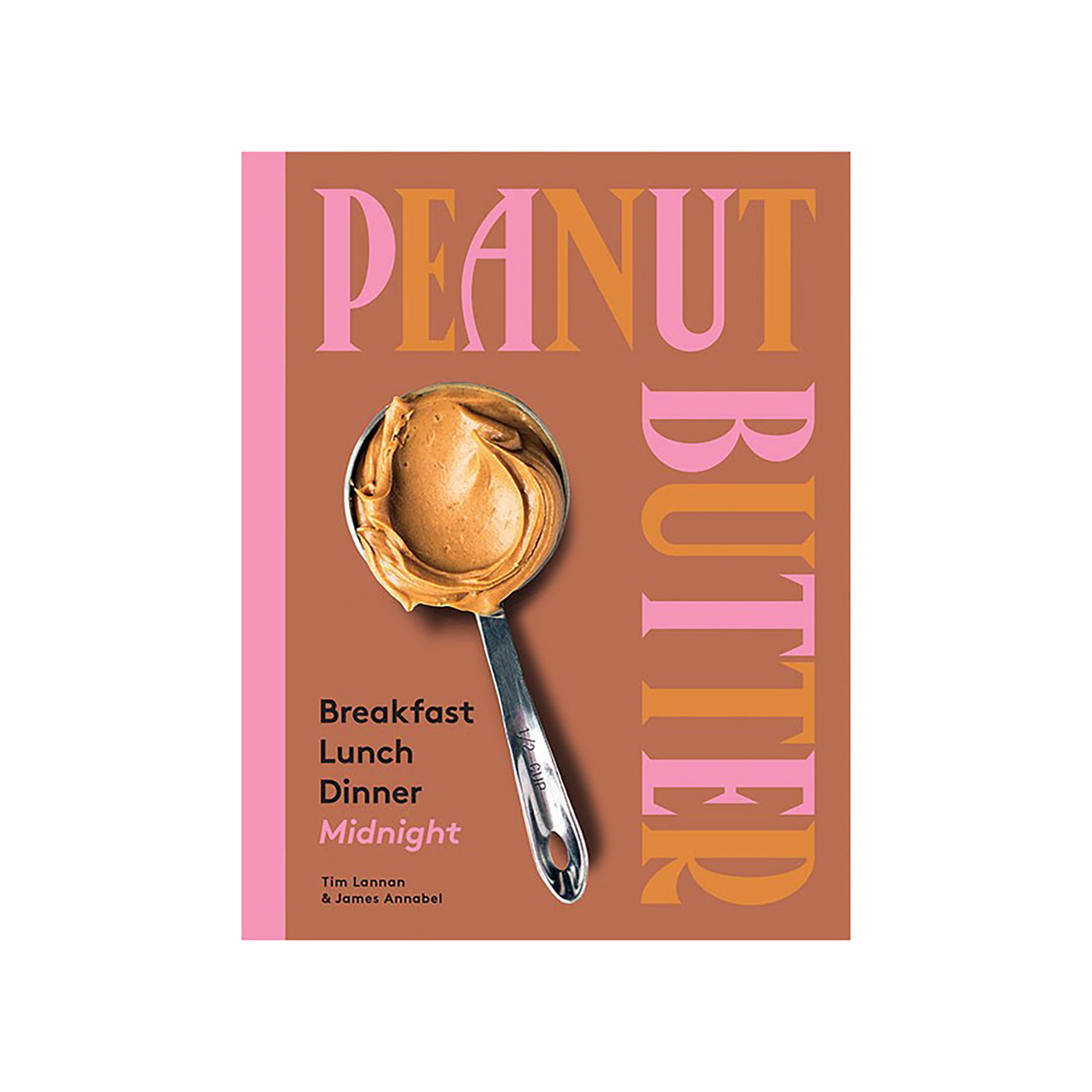 Peanut Butter: Breakfast, Lunch, and Dinner