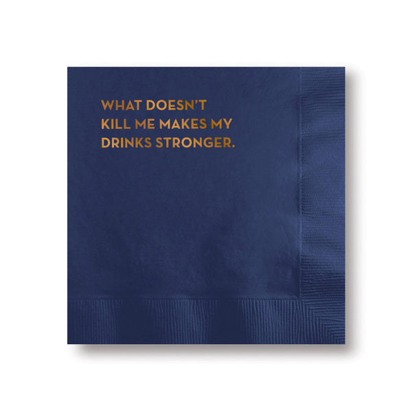 Cocktail Napkins - Stronger