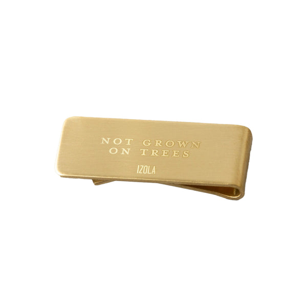 Brass Money Clip - Not Grown on Trees