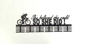 She believed she could Cycling 48 tier medal hanger (option of colors available)