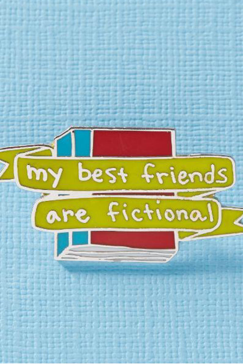 Punky Pins My Best Friends Are Fictional - LIMITED EDITION Enamel Pin