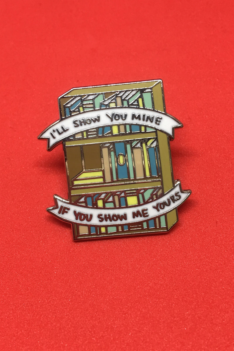 I'll show You Mine Enamel Pin