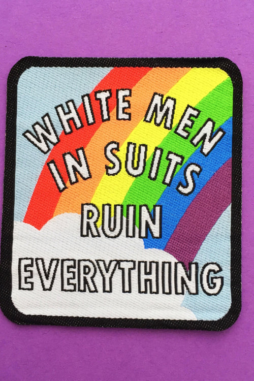 White Men In Suits Ruin Everything Rainbow Iron On Patch