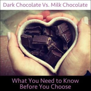 Dark Chocolate VS. Milk Chocolate: What You Need to Know Before You Choose