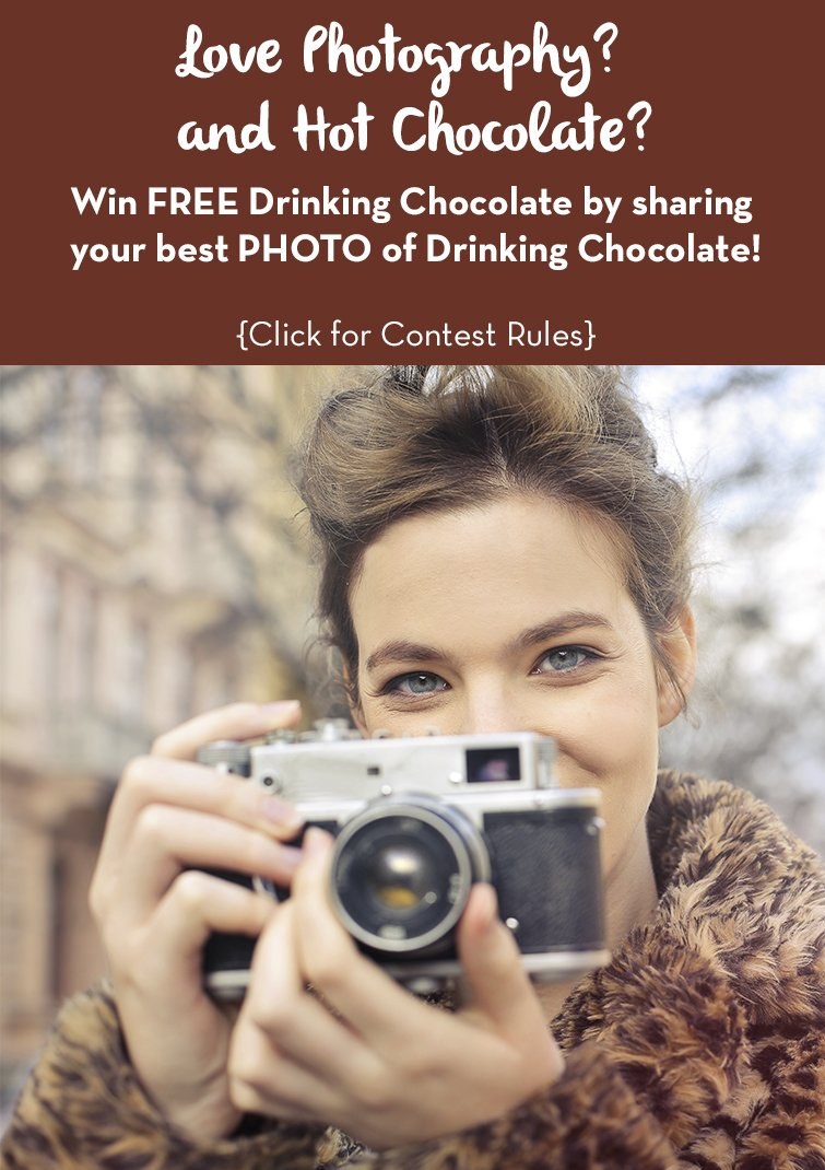 Love Photography? Love Drinking Chocolate? Enter Our Photo Contest!
