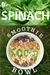 NibMor Spinach Smoothie Bowl Recipe