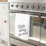 Talk Dirty Tea Towel