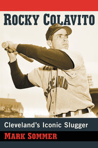 TO PRE-ORDER, CLICK IMAGE: Rocky Colavito: A Biography of Cleveland's Iconic Slugger