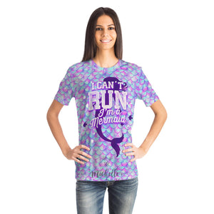 I Can't Run - I'm a Mermaid Designer Tee Shirt (All-Over-Print)