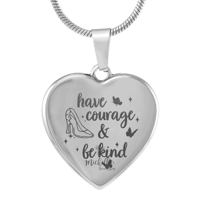 Cinderella Have Courage and Be Kind Engraved Heart Necklace - Stainless Steel