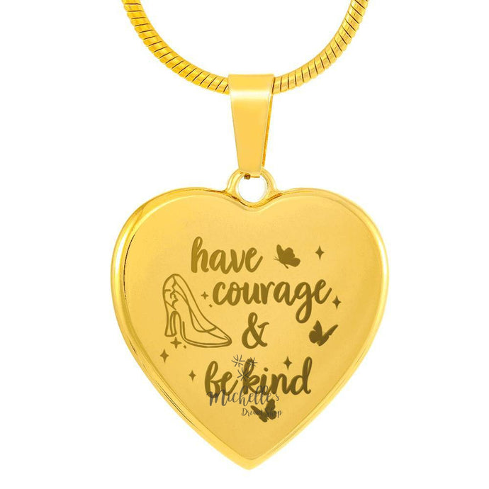 Cinderella Have Courage and Be Kind Engraved Heart Necklace - 18K Gold Plate
