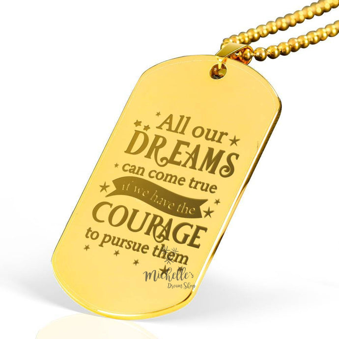 All Our Dreams Can Come True - Walt Quote Engraved Dog Tag - 18K Gold Plate