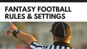 Fantasy Football Rules & Settings [5 Ways to Improve Your League in 2020]