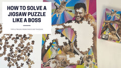 How To Solve A Jigsaw Puzzle Like A Boss