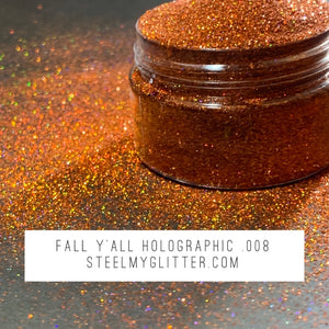 FALL Y'ALL HOLOGRAPHIC .008