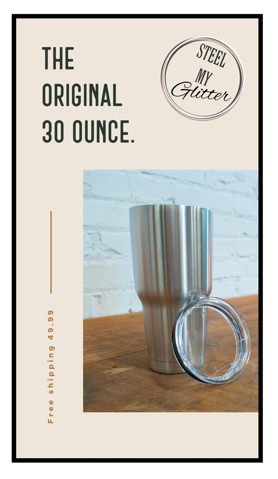 THE ORIGINAL ~ 30 OUNCE TUMBLER