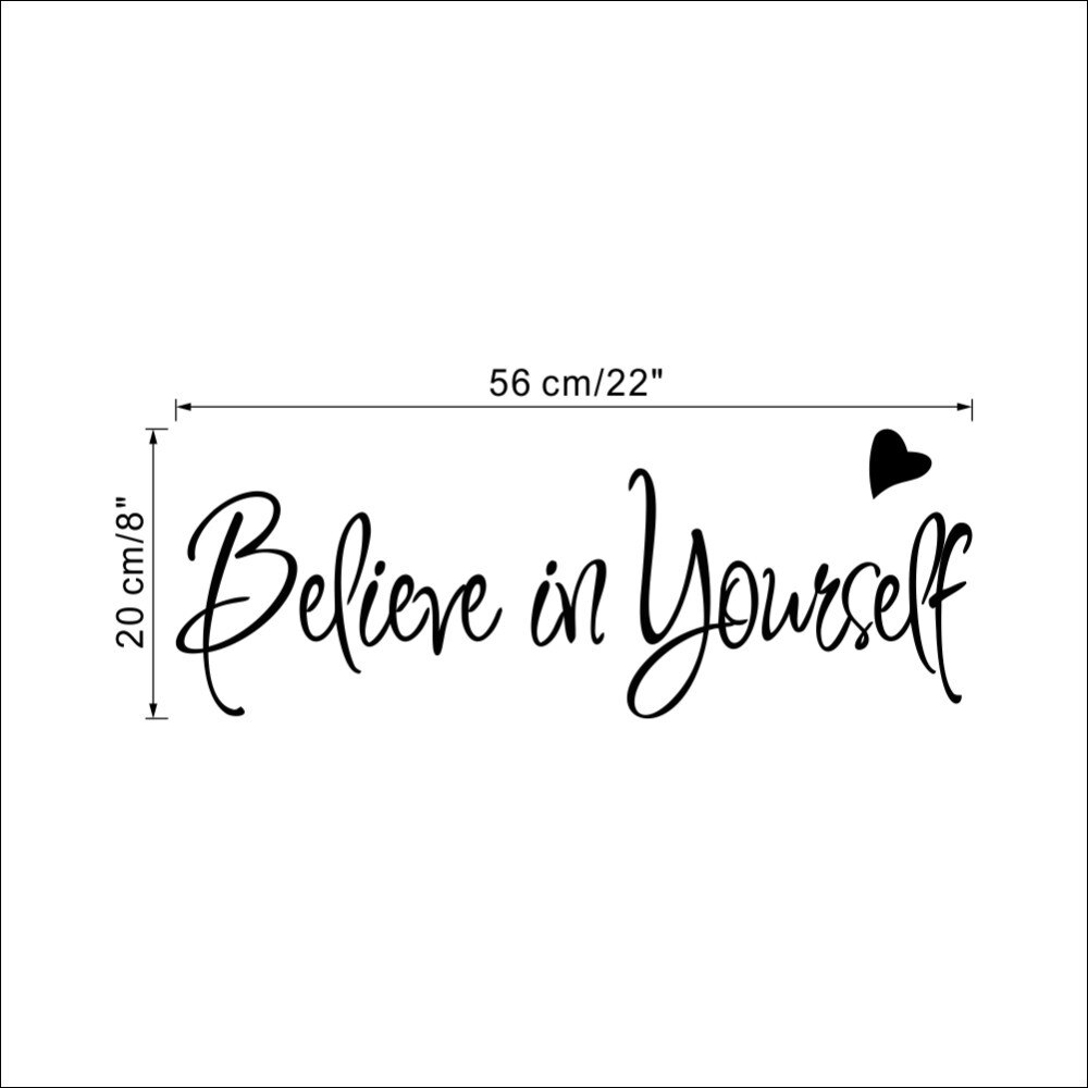 Believe In Yourself Inspirational Quotation Wall Art Mural Removable PVC Decal For Living Room Bedroom Wall Creative DIY Home Decoration