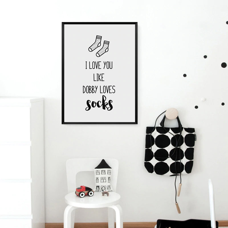 I Love You Like Dobby Loves Socks Harry Potter Poster Art Black White Quotation Wall Art Canvas Painting For Kids Bedroom Decor