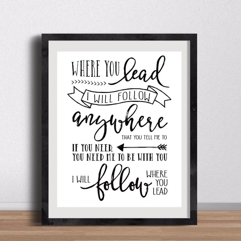 Where You Lead I Will Follow Inspirational Lyrics Poster Black and White Canvas Wall Art Pictures Prints for Modern Home Decor