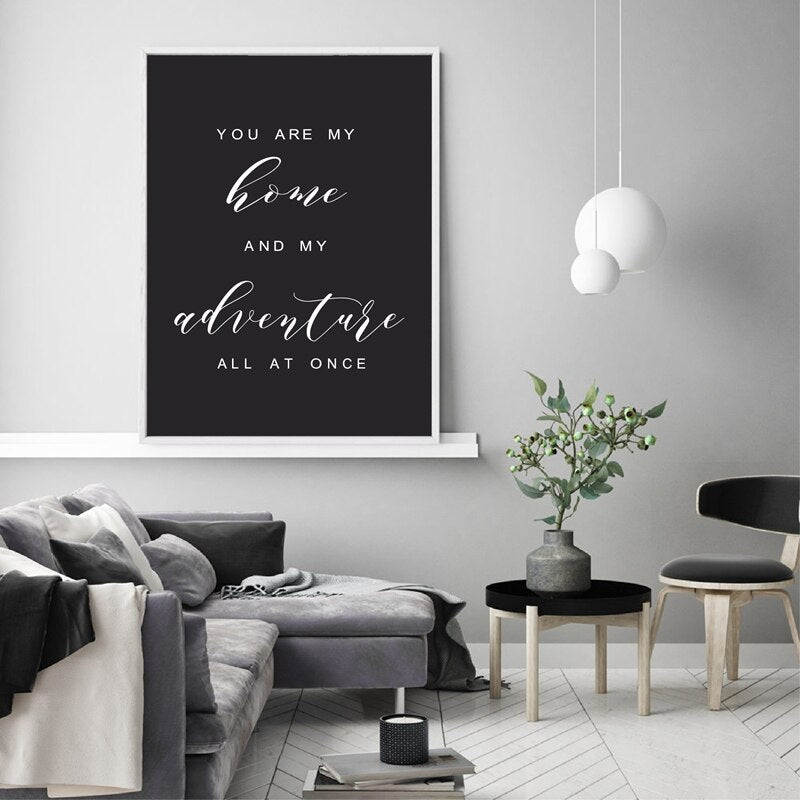 You Are My Home And My Adventure Quote Minimalist Black & White Quote Wall Art Nordic Style Fine Art Canvas Prints For Home Living Room Wall Art Decor