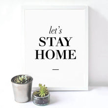 Load image into Gallery viewer, Let's Stay Home Poster Black And White Wall Art Fine Art Canvas Print Simple Quotations Wall Decor For Living Room Bedroom Dining Room Modern Home Decor