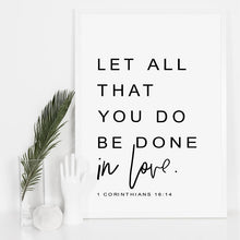 Load image into Gallery viewer, Let All That You Do Be Done In Love Famous Verse Wall Art Fine Art Canvas Print Black & White Minimalist Typographic Poster For Living Room Bedroom Wall Decor
