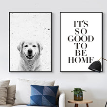 Load image into Gallery viewer, It Is So Good To Be Home Happy Dog Wall Art Nordic Canvas Posters Black White Modern Art Prints For Living Room Hallway Modern Home Decor