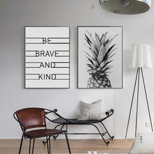 Load image into Gallery viewer, Be Brave Be Kind Pineapple Art Quotations For Life Nordic Wall Art Poster Abstract Black White Canvas Prints For Modern Home Decoration