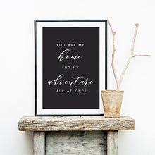 Load image into Gallery viewer, You Are My Home And My Adventure Quote Minimalist Black & White Quote Wall Art Nordic Style Fine Art Canvas Prints For Home Living Room Wall Art Decor