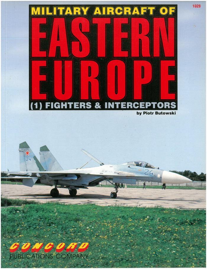 Military Aircraft of Eastern Europe: (1) Fighters & Interceptors