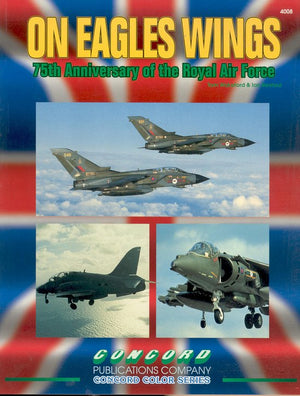 ON EAGLES WINGS: 75th Anniversary of the Royal Air Force