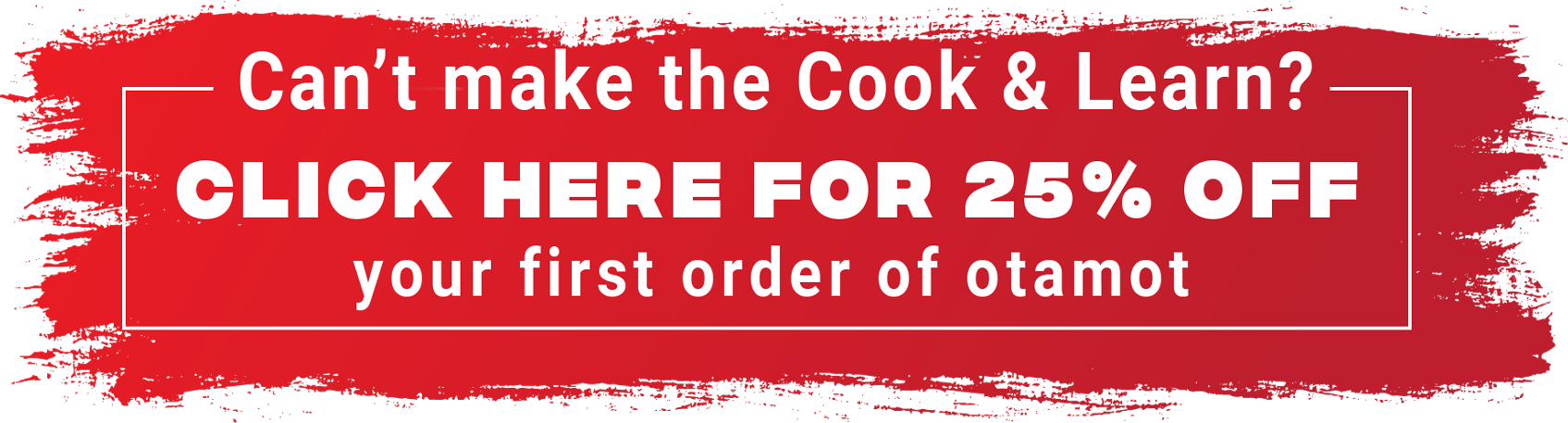 Click here for 25% ff your first order of otamot