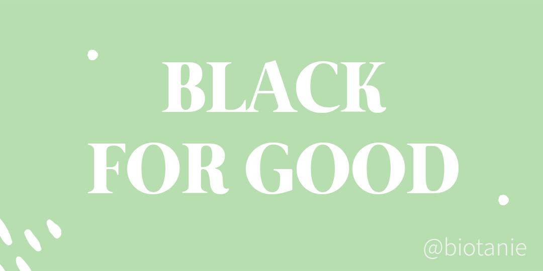 Black for Good Biotanie