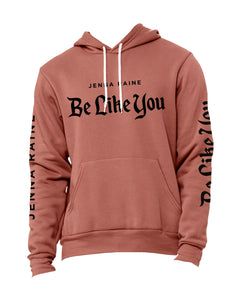 "Jenna Raine ""Be Like You"" Rust Hoodie"