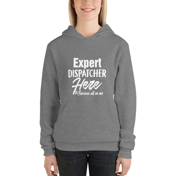 EXPERT DISPATCHER HERE WOMEN'S HOODIE