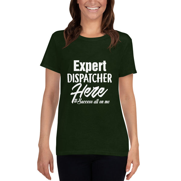 EXPERT DISPATCHER HERE WOMEN'S T-SHIRT